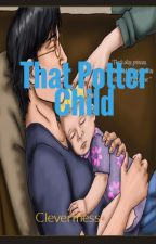 That Potter Child (Two Shot) (boyxboy) (drarry) by Clevermess