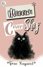 Meoow: Cover Shop (CLOSE) by Irongirls_
