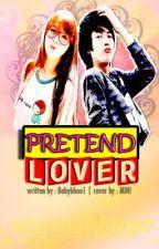Pretend Lover by BabyBhoo1