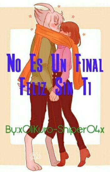 [FanFic Undertale] No Es Un Final Feliz Sin Tí (Asriel X Frisk)