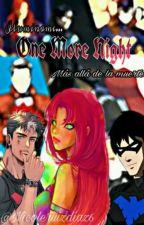 One More Night (Una Noche Mas):Robin Y Starfire❤Los Jovenes Titanes❤ by NicoleRuizDiaz6