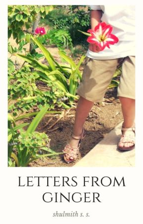 Letters From Ginger by shutheauthor