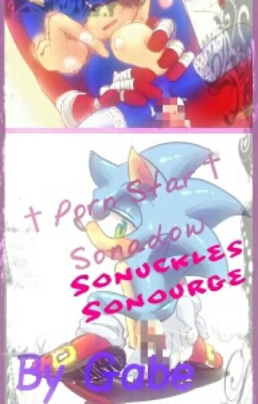 Pornstar • Sonadow/ Sonourge/ Sonuckles (On Hold)