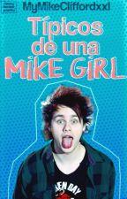 Típicos De Una Mike Girl by MyMikeCliffordxxl