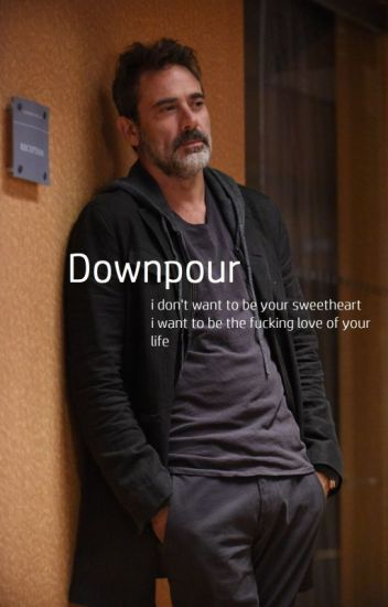 downpour//jeffrey dean morgan