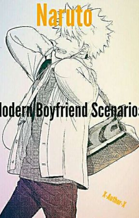 Naruto: Modern Boyfriend Scenarios by x-Author-x