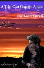 A Trip Can Change A Life (Sean Killeen FanFiction) by overatlanticportugal