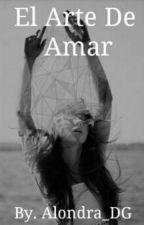 El Arte De Amar  by Alondra_DG
