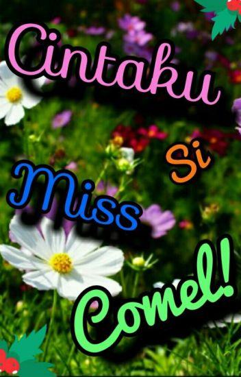 Cintaku Si Miss Comel!