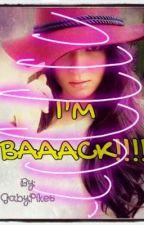 I'M BAAACK!!!! (KATHNIEL FANFIC) by GabyPike6