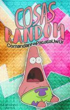 Cosas Random by ComandantePatataUwUr