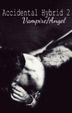 Accidental hybrid 2 :  vampire/ angel (BK2) by ARagingQuiet