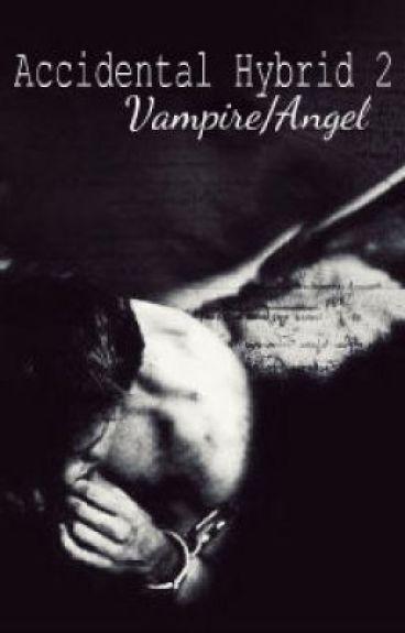 Accidental hybrid 2 :  vampire/ angel (BK2)
