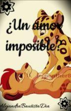 ¿Un Amor Imposible? by AlejandraBautistaDia