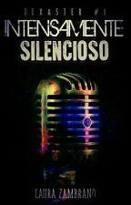 Intensamente silencioso [Dixaster #1]  by Musiapasionada1010