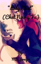 """Lady Chat"" (Chat Noir y Tu) by ChocolateLoverLady"