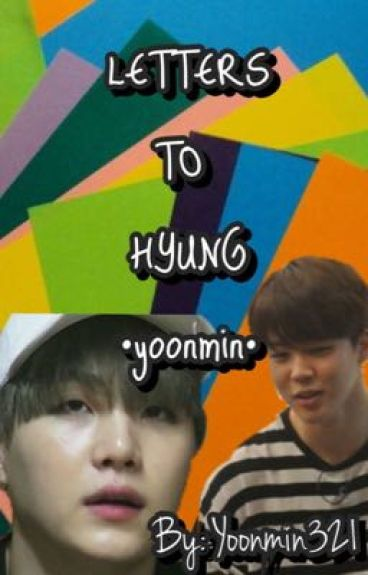 Letters To Hyung •Yoonmin•