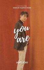 You Are┃sehun by nainoh