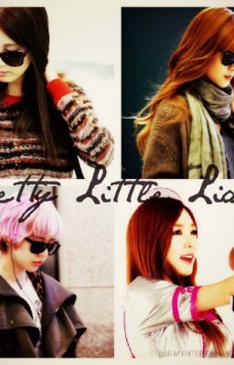 Đọc truyện [LONGFIC] PLL (SNSD Ver) | YoonHyun YulSic TaeNy SooSun | Chapter 1