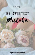 My Sweetest Mistake by greatwallofrhoda