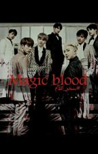 Magic blood ، by seojin