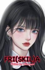 FRI(SKIL)A by OlinaBtbr