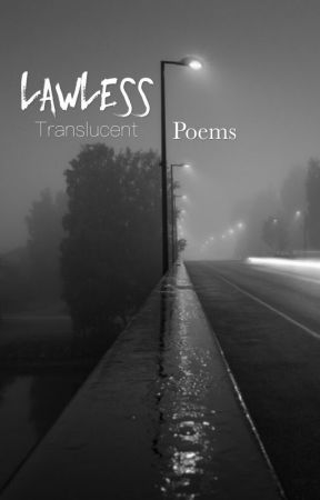 Lawless - Poems by -Translucent-
