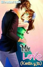 My Love (Kentin Y Tu) by Miranbella04