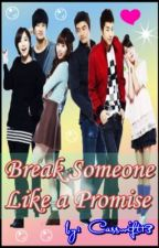 """""""Break Someone Like a Promise"""" (On Going) by CasSwift13"""