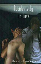 Accidentally In Love | Rewilz by RewilzAbenteuer