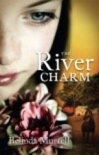 The River Charm by BelindaMurrell