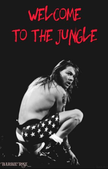 Welcome To The Jungle •Axl Rose