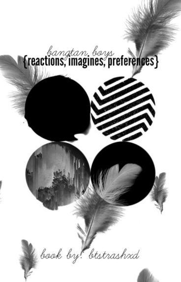 bangtan boys {reaction, imagines, & preferences}