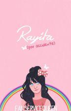 Rayita (por accidente) #Wattys2016 by FanserviceQueen
