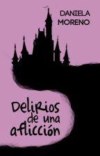 Delirios de una aflicción. by DanielaAMorenoR