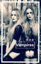 Vampiras (Nicolás) 《TERMINADA》 by x_V1rg0_x