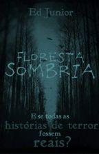 Floresta Sombria by EdJunior96