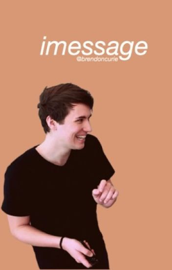 iMessage (Dan Howell X Reader)