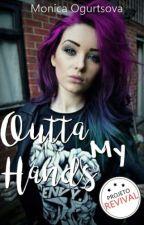 Outta My Hands [Projeto Revival]  by MonicaOgurtsova1