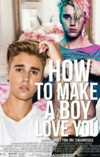 How To Make A Boy Love You. [Jastin] by LaceUpBieber