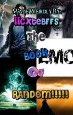 The Book Of RANDOM!!!! by iiCxteBFFs