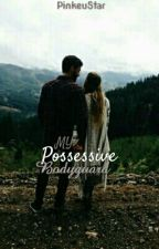 My Possessive Bodyguard #Wattys2016 by PinkeuStar