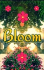 Bloom by LabyrinthLover12345