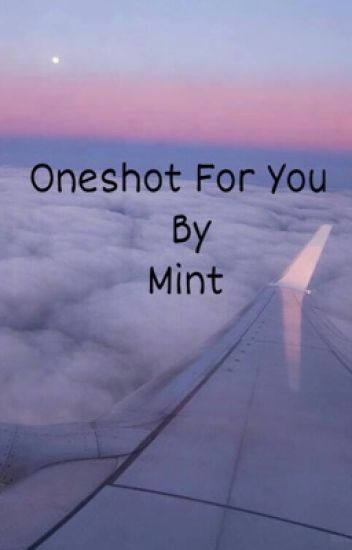 Oneshot For You