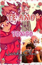 TE AMO ||Tomco|| by nathyImioz124
