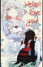 Weiss! I love you! [Ruby x Weiss] (RWBY) [White Rose] (YURI) by kary-chan03