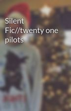 Silent Fic//twenty one pilots by drg_717