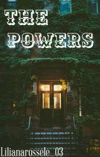 The Powers ✔ by lilianarossele_03