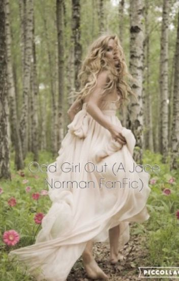 Odd Girl Out ( A Jace Norman Fanfic) (On hold)