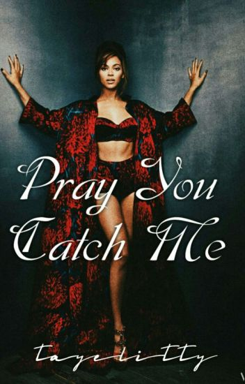 Pray You Catch Me